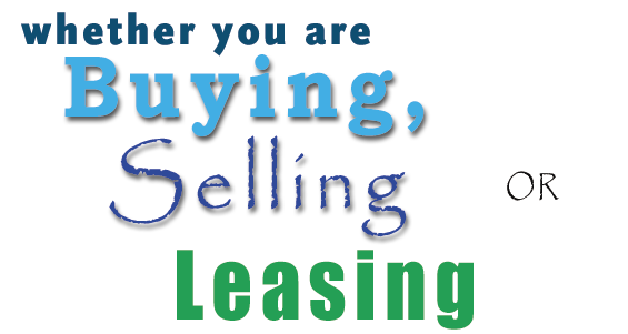 whether you are Buying Selling or Leasing